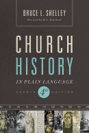 Church History In Plain Language 4th Ed