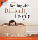 Max on Life: Dealing with Difficult People with CD