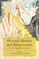Personal Identity and Resurrection : How Do We Survive Our Death?