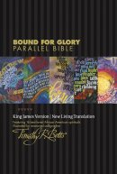 Bound for Glory Parallel Bible-PR-KJV/NLT