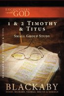Encounters with God: 1 & 2 Timothy & Titus