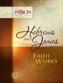 Faith Works - Hebrews and James