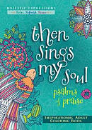 Then Sings My Soul: Psalms and Praise