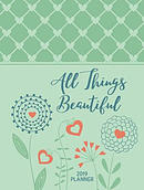 2019 16-Month Weekly Planner: All Things Beautiful (Luxleather Ziparound)