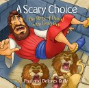 Scary Choice, A: The Story of Daniel in the Lion's Den