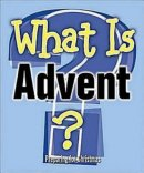 What Is Advent?