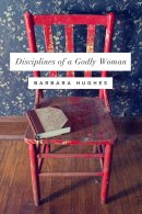 Disciplines Of A Godly Woman Pb