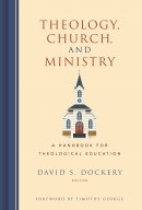 Theology, Church, and Ministry