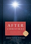After Christmas: How Christ's Birth Changed Everything