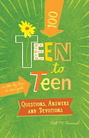 Teen to Teen - 100 Questions, Answers and Devotions for Girl