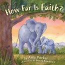 How Far Is Faith? (Padded Board Book)