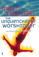 Unquenchable Worshipper, The