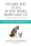 I'd Like You More If You Were More Like Me Small Group Connection Kit