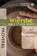 Wiersbe Bible Study Series The  Proverbs