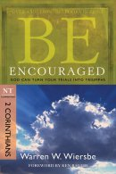 Be Encouraged: 2 Corinthians