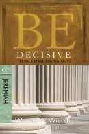 Be Decisive: Jeremiah