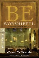 Be Worshipful Psalms 1-89 Pb