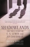 Shadowlands True Story Of Cs Lewis And Joy Davidman