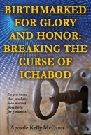 Birthmarked For Glory and Honor: Breaking The Curse of Ichabod