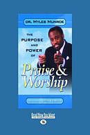 The Purpose and Power of Praise and Worship (Large Print 16pt)