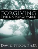 Forgiving the Unforgivable (1 Volume Set)