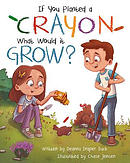 If You Planted a Crayon What Would It Grow?