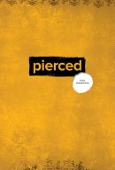 Pierced: The New Testament: A New Testament Devotional Experience by Youth and for Youth
