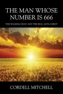 The Man Whose Number is 666: The Walking Dead and The Real Anti-Christ