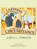 Laziness in the Valley of Circumstance
