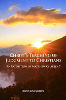 Christ's Teaching of Judgment to Christians: An Exposition of Matthew Chapter 7