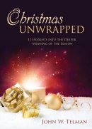 Christmas Unwrapped: 11 Insights into the Deeper Meaning of the Season