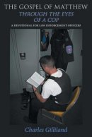 The Gospel of Matthew Through the Eyes of a Cop: A Devotional for Law Enforcement Officers