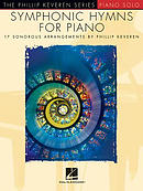 Symphonic Hymns for Piano: Arr. Phillip Keveren the Phillip Keveren Series Piano Solo