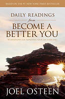 Daily Readings from Become a Better You: 90 Devotions for Improving Your Life Every Day