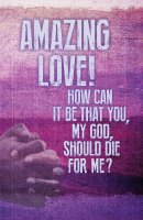 Amazing Love Lent Images Bulletin (Pkg of 50)