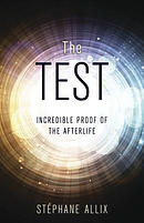 The Test: Incredible Proof of the Afterlife