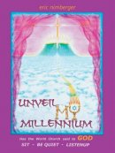Unveil My Millennium: Has the World Church Said to God Sit-Be Quiet-Listen Up