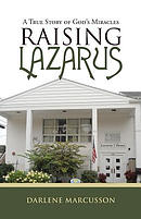 Raising Lazarus: A True Story of God's Miracles