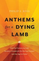 Anthems for a Dying Lamb