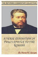 Spurgeon\'s Verse Exposition of Romans: The Reformed Commentary Collection