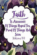 Faith Is Assurance of Things Hoped For, Proof of Things Not Seen: Bible Verse Quote Cover Composition Notebook Portable