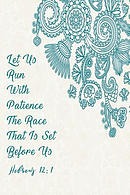 Let Us Run with Patience the Race That Is Set Before Us: Bible Verse Quote Cover Composition Notebook Portable