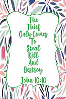 The Thief Only Comes to Steal, Kill, and Destroy: Bible Verse Quote Cover Composition Notebook Portable