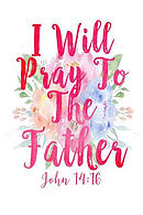 I Will Pray to the Father: Bible Verse Quote Cover Composition Notebook Portable