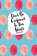Don't Be Conformed to This World: Bible Verse Quote Cover Composition Notebook Portable