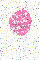 There Is No One Righteous: Bible Verse Quote Cover Composition Notebook Portable