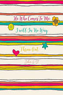 He Who Comes to Me I Will in No Way Throw Out: Bible Verse Quote Cover Composition Notebook Portable