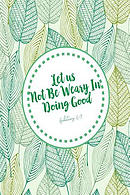 Let Us Not Be Weary in Doing Good: Bible Verse Quote Cover Composition Notebook Portable