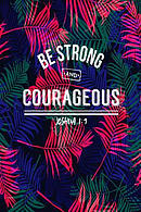 Be Strong and Courageous: Bible Verse Quote Cover Composition Notebook Portable
