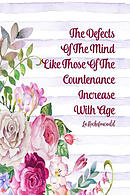 The Defects of the Mind, Like Those of the Countenance, Increase with Age: Blank Lined Journal Pages Portable